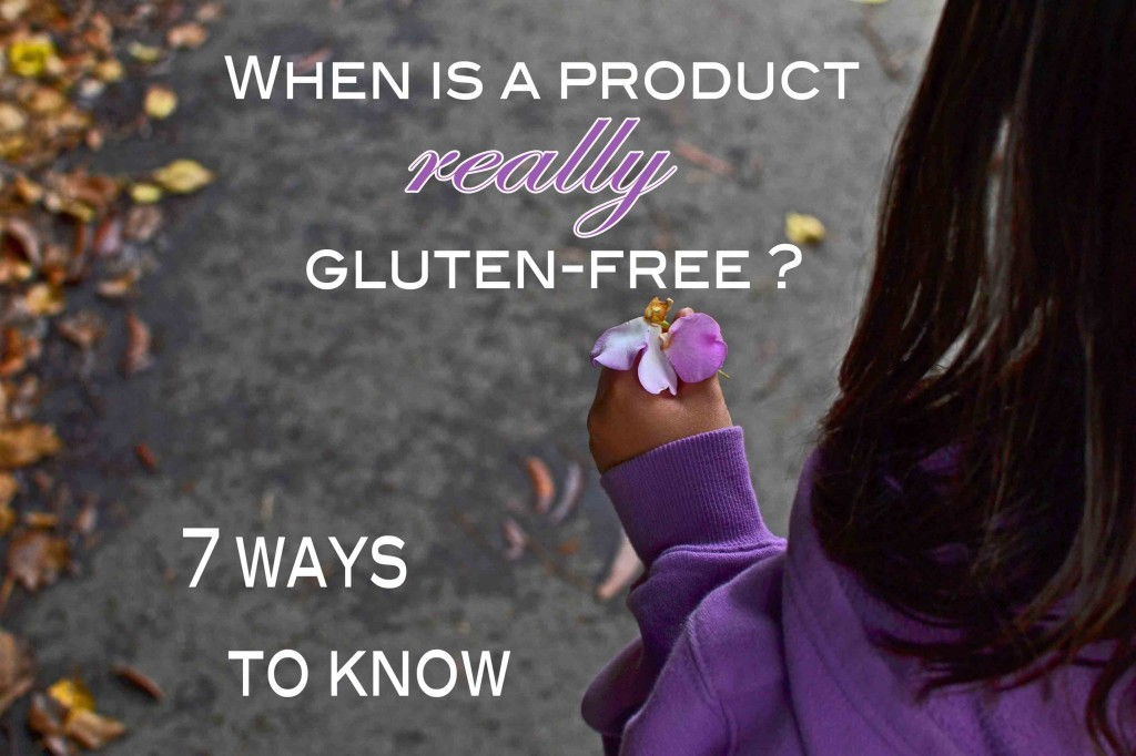 "When Is a Product Really ""Gluten-Free""? 7 Ways To Know"