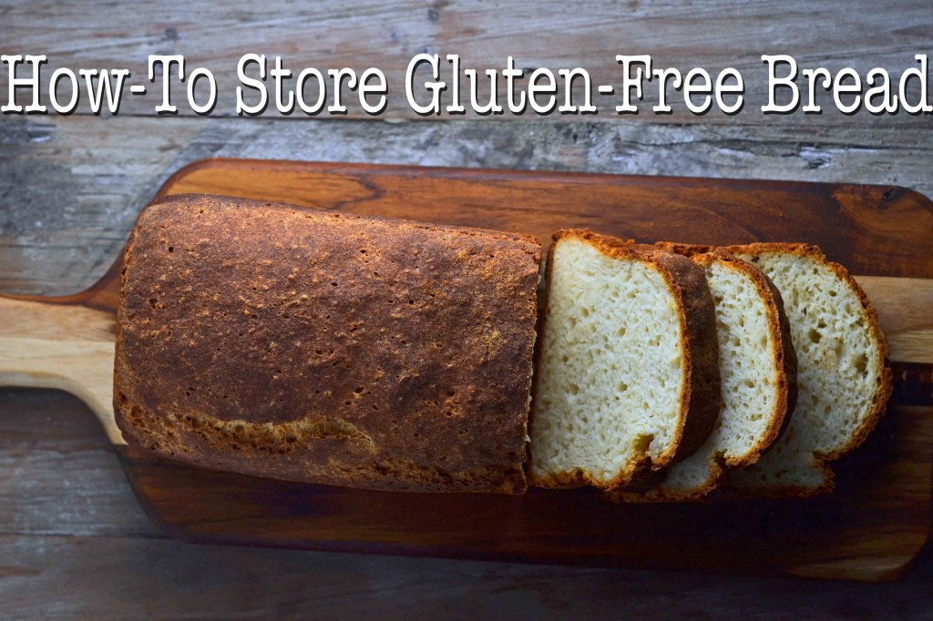 Gluten Free Bread: How to Store It so it lasts!