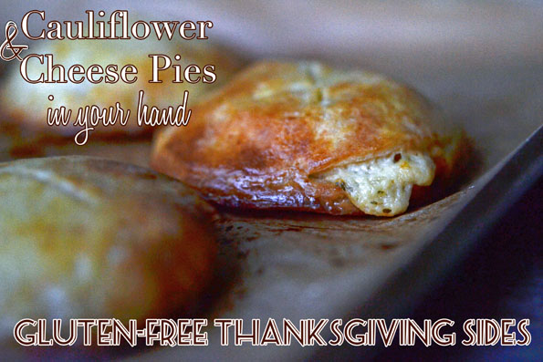 Thanksgiving Sides: Cauliflower & Cheese Mini Pies, in Parmigiano pie crust