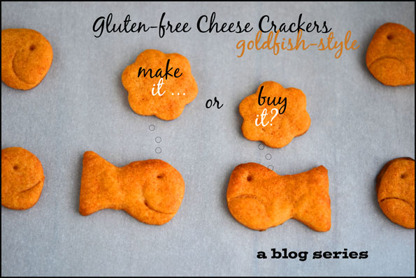 Goldfish-Style Crackers: Make It or Buy It? (a blog series)