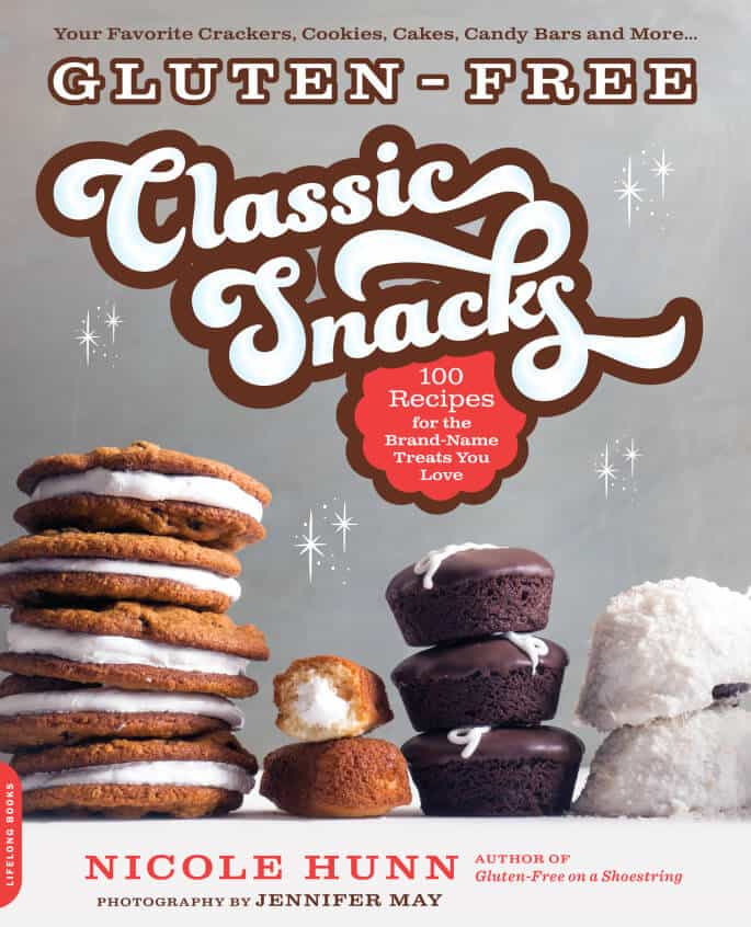 Gluten Free Classic Snacks: 100 Recipes for the Brand-Name Treats You Love