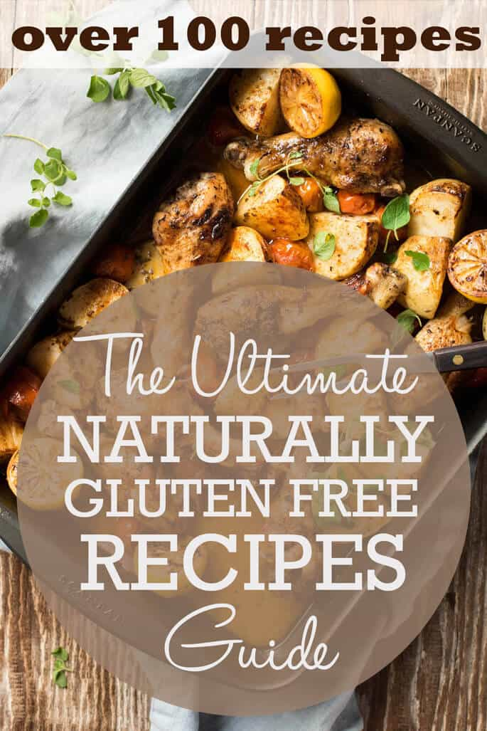 The Ultimate Guide To Naturally Gluten Free Recipes. Over 100 of the very best naturally GF recipes from around the web!