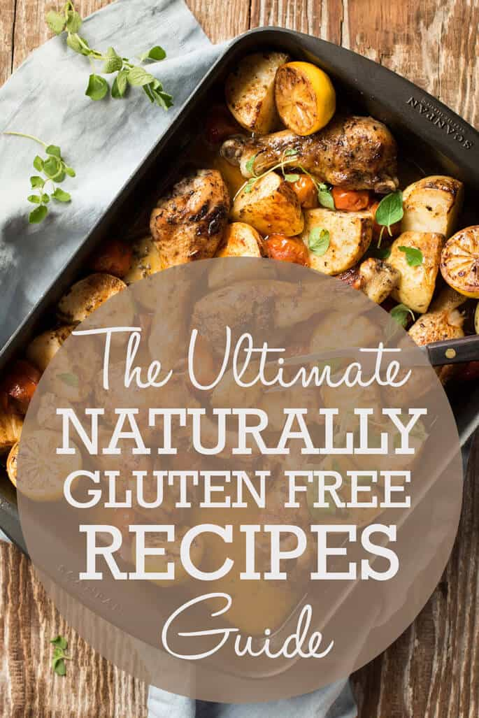 The Ultimate Guide To Naturally Gluten Free Recipes. All the best recipes from around the web that are naturally GF!