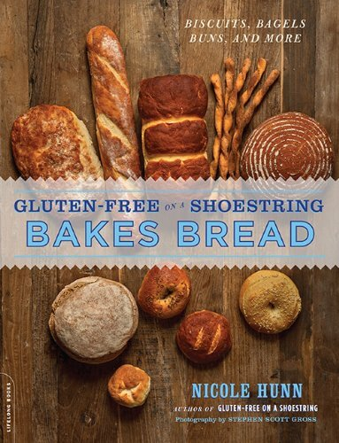 Gluten-Free on a Shoestring Bakes Bread cookbook by Nicole Hunn