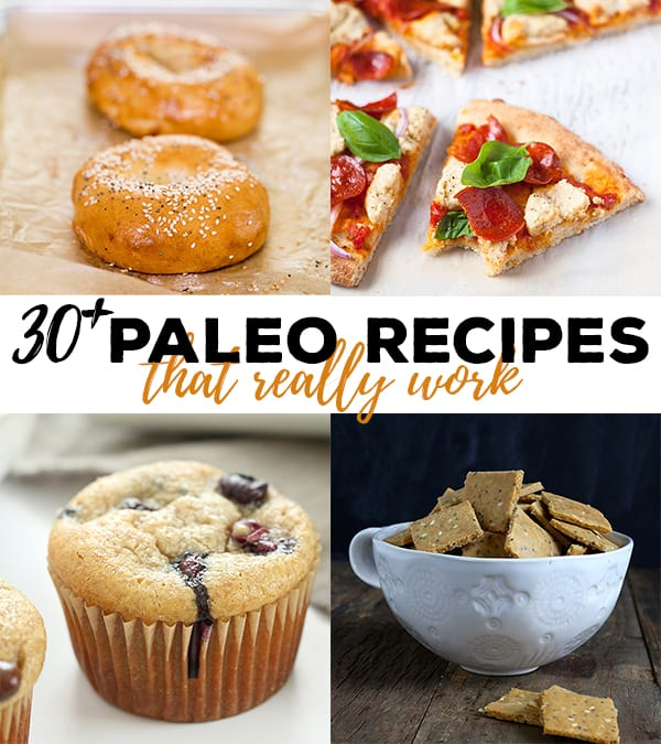 Over 30 reliable Paleo recipes for baking and cooking that really work. Made with basic Paleo baking ingredients. Eat well! #Paleo #glutenfree #dairyfree #recipes