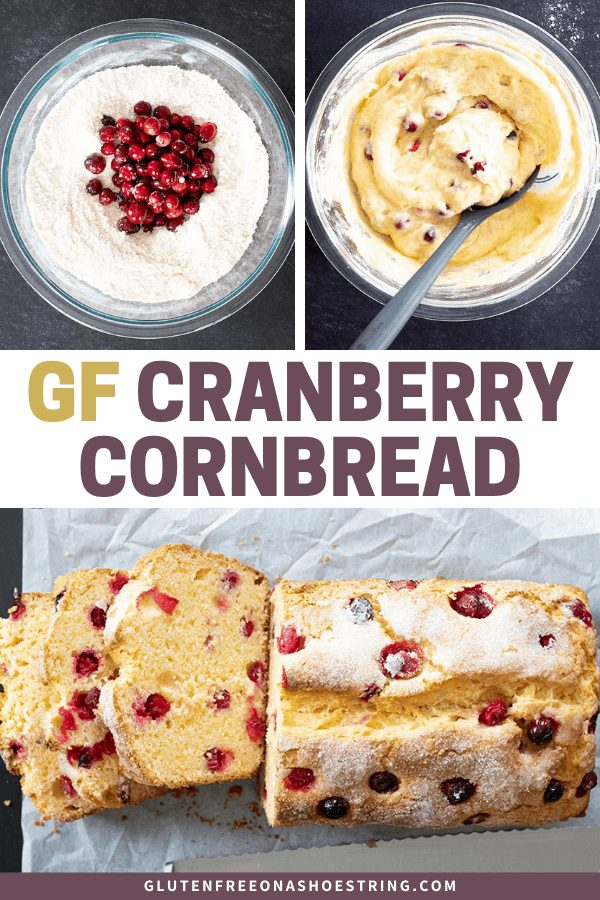 Images of gluten free cranberry cornbread dry ingredients, raw batter, and baked bread.