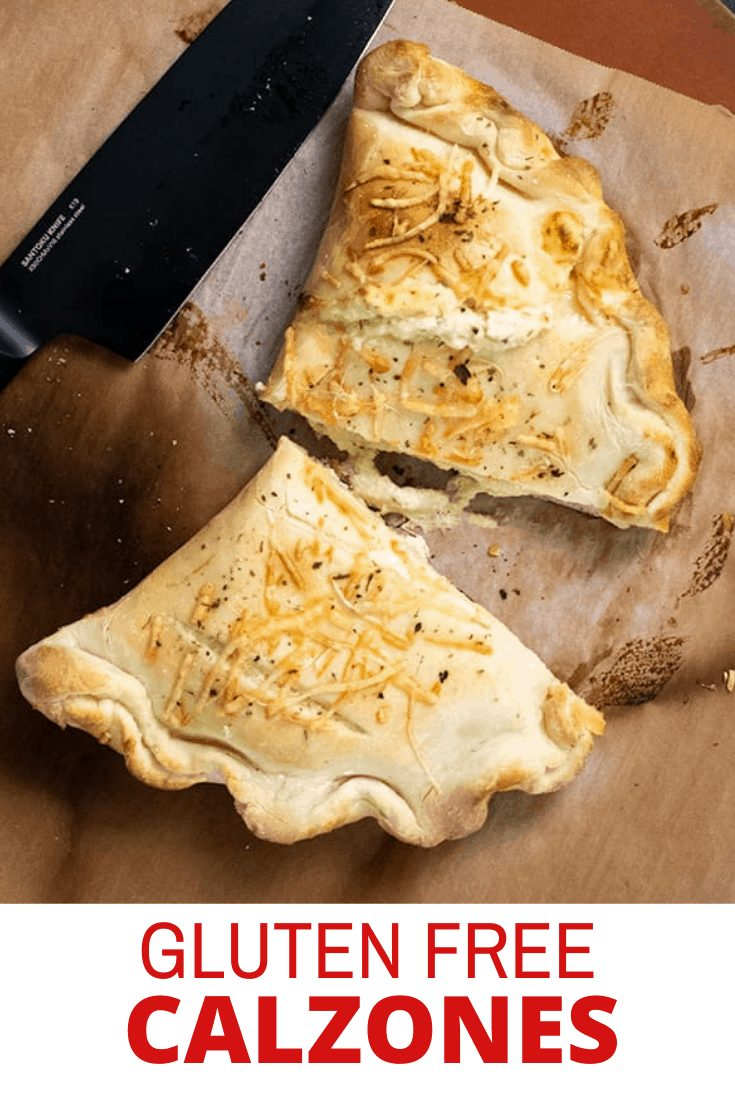 Words Gluten Free Calzones below an overhead image of a calzone sliced in half on brown paper with a black knife