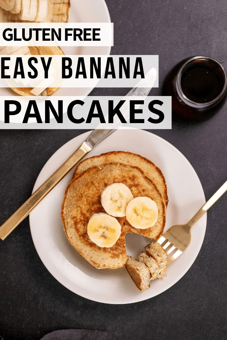 Words gluten free easy banana pancakes on image of plate with banana pancakes, knife and fork, with banana slices