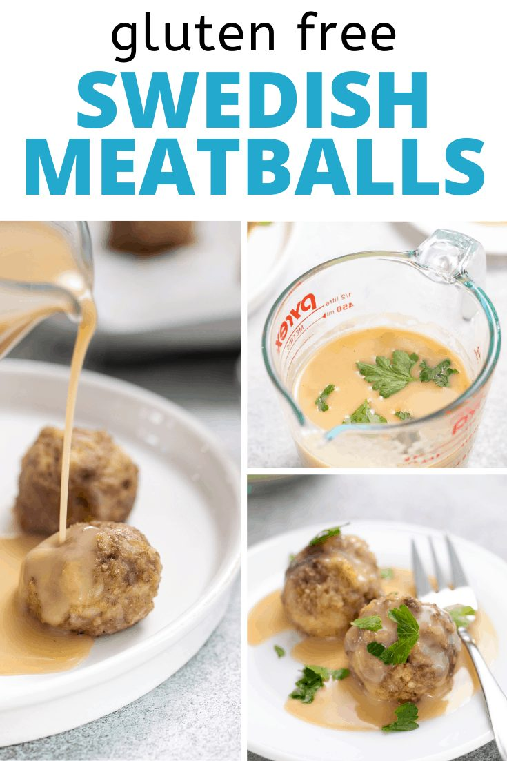 Words gluten free Swedish Meatballs with photos of gravy in measuring cup, being poured on meatballs and meatballs and gravy on small white plate with small fork