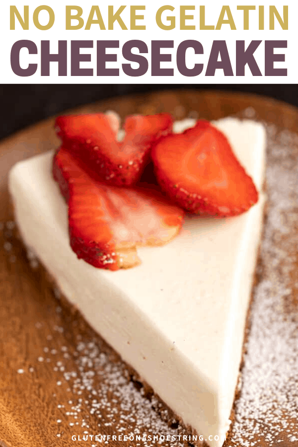 Words no bake gelatin cheesecake above a slice of cheesecake with cookie crust and strawberries on top on a small brown plate