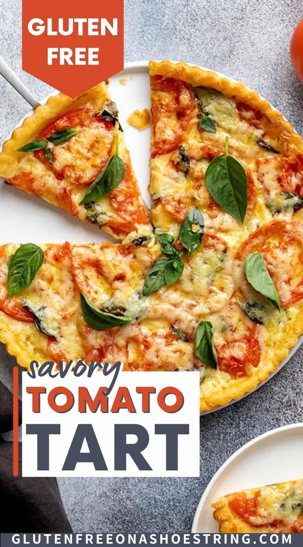 Words gluten free savory tomato tart on image of tomato tart on white serving dish partially sliced